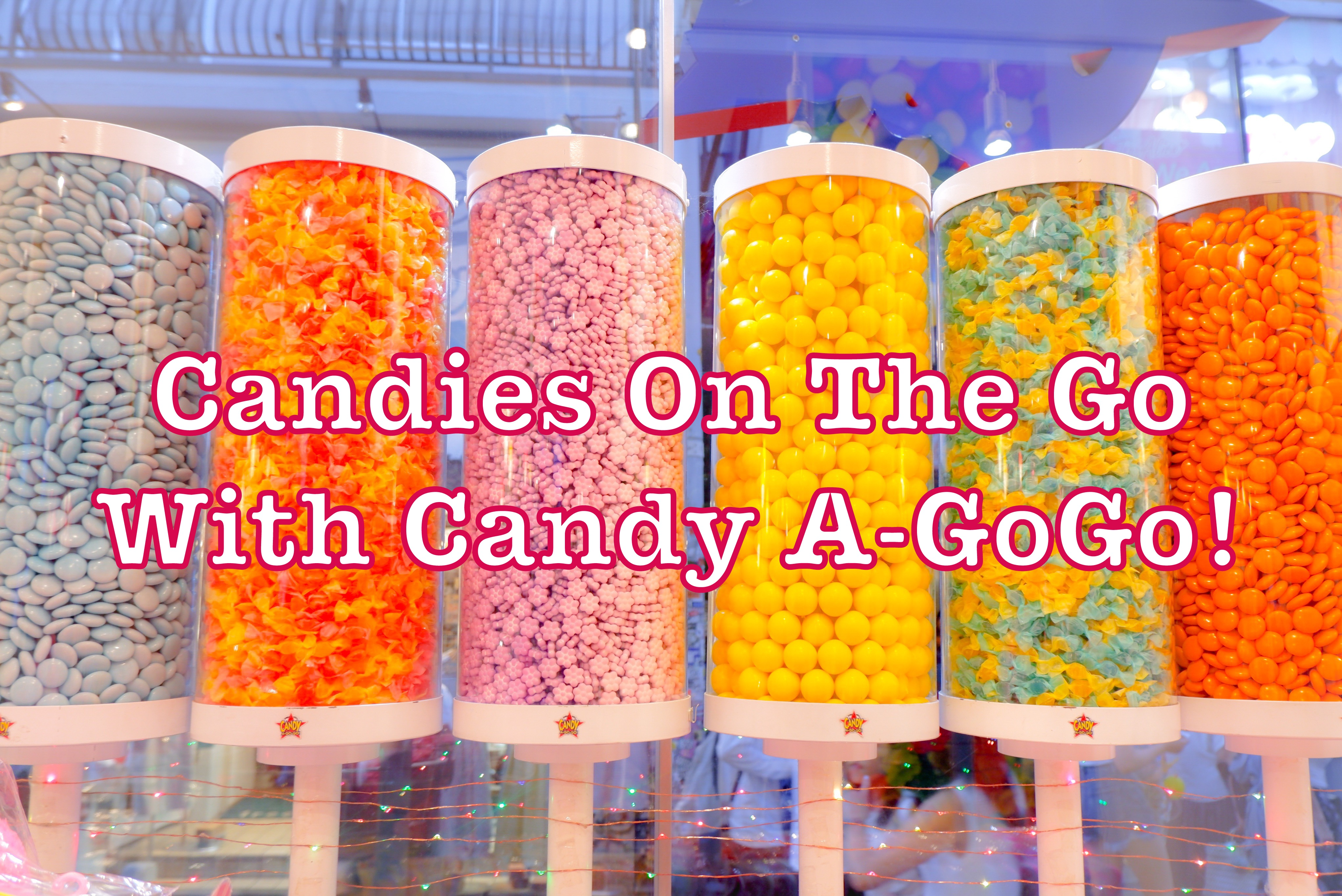 Candies On The Go With Candy A-GoGo!